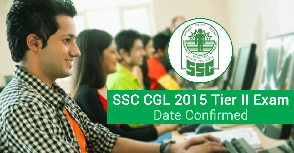 SSC CGL 2015 Tier II Exam Date Confirmed