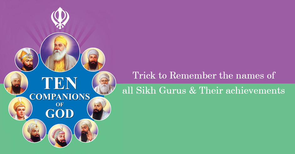 Trick to Remember the names of all Sikh Gurus and Their achievements