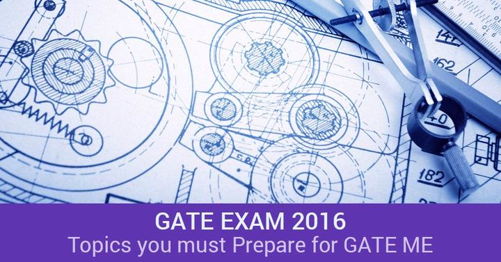 Topics you must be prepared for GATE 2016 Mechanical Engineering Paper