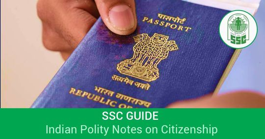 SSC Guide: Indian Polity Notes on Citizenship