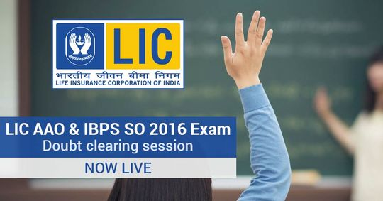 Doubt Clearing Session for LIC AAO & IBPS SO 2016 Exam – Now LIVE