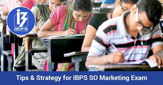 Tips & Strategy for IBPS SO Marketing Officer Exam