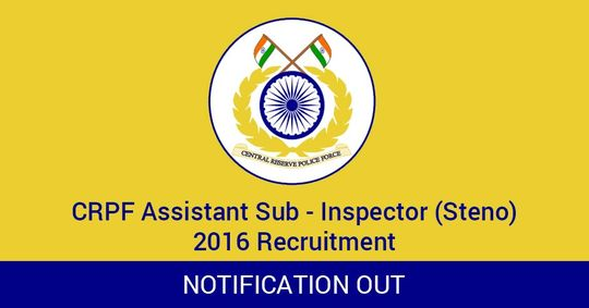 CRPF Assistant Sub - Inspector (Steno) - 2016 Recruitment Notice out