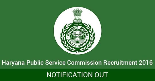 Haryana Public Service Commission Recruitment Notice 2016 Out