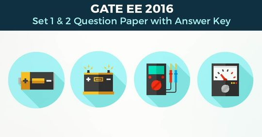 GATE Electrical Engineering 2016 Answer keys for all sessions