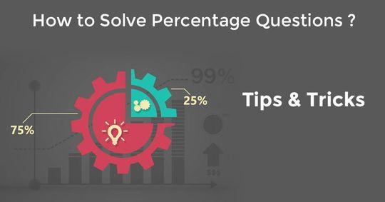 प्रतिशतता के प्रश्न को हल करने के टिप्स और ट्रिक